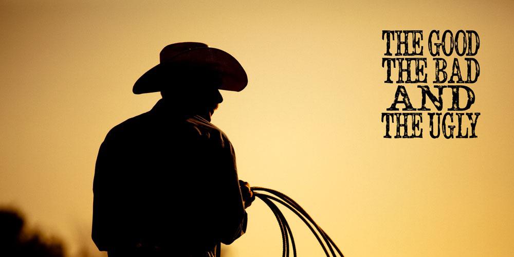 Good Bad and Ugly Cowboy