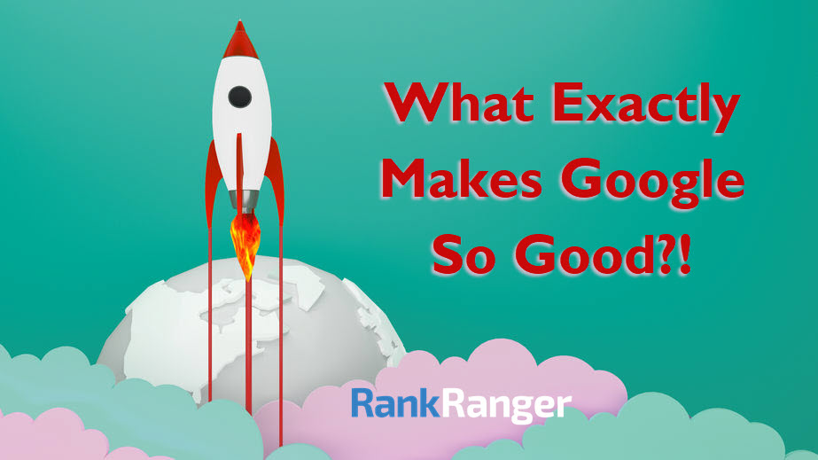 What Makes Google So Good? Banner
