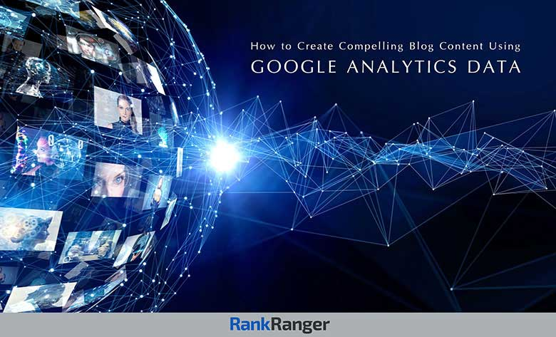 How to create compelling blog content using Google Analytics