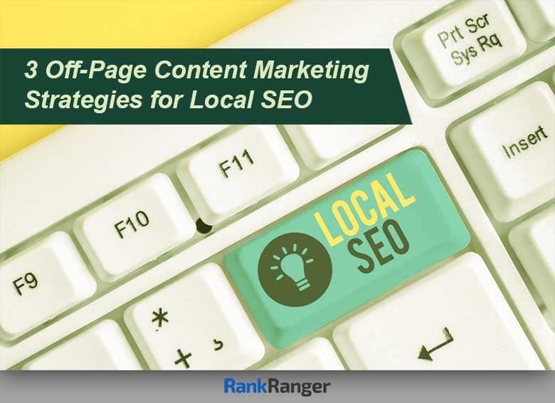 3 Off-Page Content Marketing Strategies for Local SEO